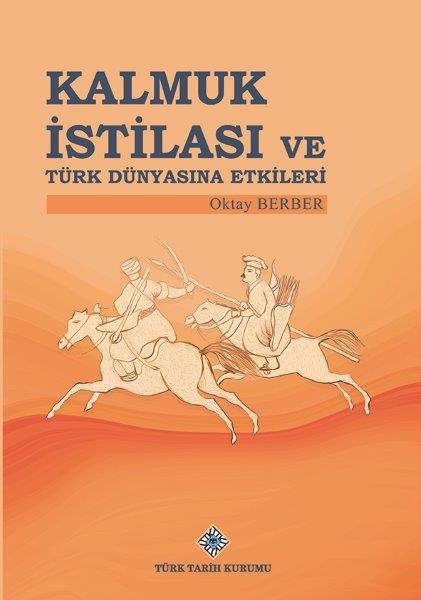 Kalmuk İstilası ve Türk Dünyasına Etkileri, 2021