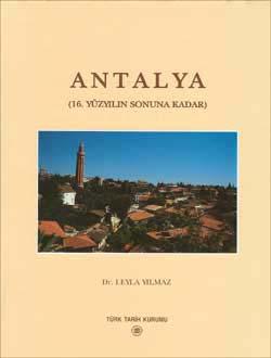 Antalya: Bir Ortaçağ Şehrinin Mimarlık Mirası ve Şehir Dokusunun Gelişimi (16. Yüzyılın Sonuna Kadar), 2002