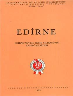 Edirne (Edirne`nin 600. Fethi Yıldönümü Armağan Kitabı), 1993