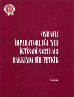 Osmanlı İmparatorluğu`nun İktisadi Şartları Hakkında Bir Tetkik, 1994
