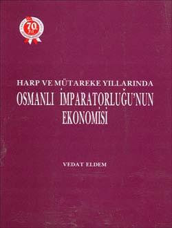 Harp ve Mütareke Yıllarında Osmanlı İmparatorluğu`nun Ekonomisi, 1994