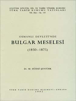 Osmanlı Devleti`nde Bulgar Meselesi (1850-1875), 1992