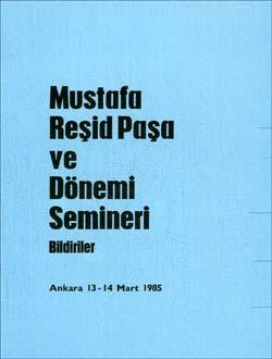 Mustafa Reşid Paşa Ve Dönemi Semineri Bildiriler, 1994