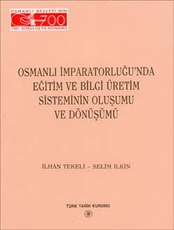 Osmanlı İmparatorluğu`nda Eğitim ve Bilgi Üretim Sisteminin Oluşumu ve Dönüşümü, 1999
