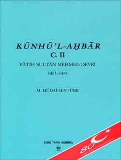 Künhü`l-Ahbar C. II: Fatih Sultan Mehmet Devri 1451-1481, 2003