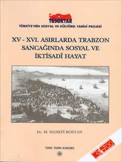 XV-XVI. Asırlarda Trabzon Sancağı`nda Sosyal ve İktisadî Hayat, 2002