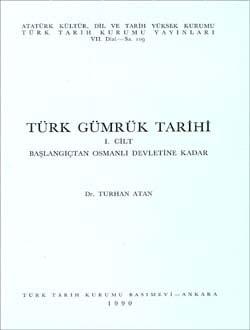 Türk Gümrük Tarihi Başlangıçtan Osmanlı Devletine Kadar, 1990
