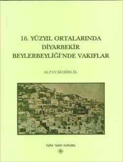 16. Yüzyıl Ortalarında Diyarbakır Beylerbeyliği`nde Vakıflar, 2002