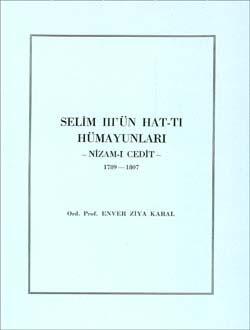 Selim III`ün (Nizam-ı Cedit) Hatt-ı Hümayunları 1789 - 1807, 1988