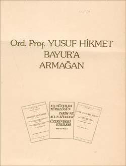 Yusuf Hikmet Bayur`a Armağan, 1985