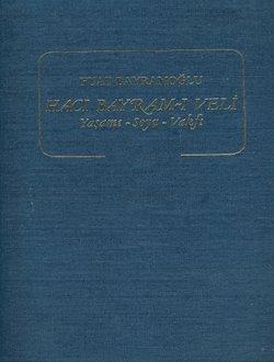 Hacı Bayram-ı Veli Yaşamı - Soyu - Vakfı I-II. Cilt (Takım Satılmaktadır), 1989