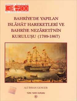Bahriye`de Yapılan Islahât Hareketleri ve Bahriye Nezâreti`nin Kuruluşu (1789-1867), 2001