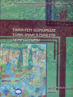 Tarihten Günümüze Türk-İran İlişkileri Sempozyumu (16-17 Aralık 2002), 2002