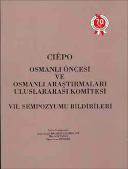 Cièpo Osmanlı Öncesi ve Osmanlı Araştırmaları Uluslararası Komitesi - VII. Sempozyum Bildirileri, 1994
