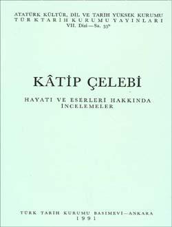 Kâtip Çelebi (Hayatı ve Eserleri Hakkında İncelemeler), 1991