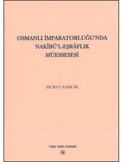 Osmanlı İmparatorluğu`nda Nakibü`l - Eşraflık Müessesesi, 2003