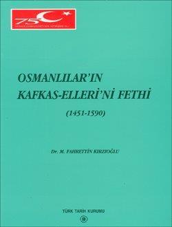 Osmanlılar`ın Kafkas-Elleri`ni Fethi (1451-1590), 1998