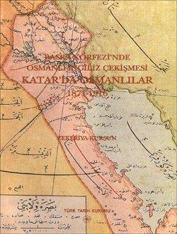 Basra Körfezi`nde Osmanlı - İngiliz Çekişmesi: Katar`da Osmanlılar (1871-1916), 2004