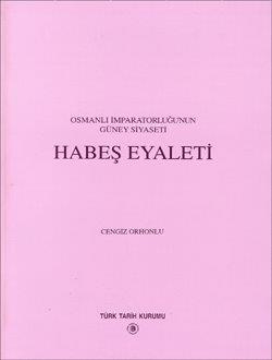 Osmanlı İmparatorluğu`nun Güney Siyaseti HABEŞ EYALETİ, 1996