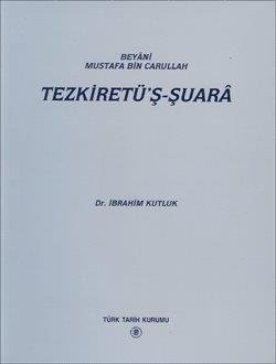 Beyâni Mustafa Bin Carullah: Tezkiretü`ş-Şuarâ, 1997
