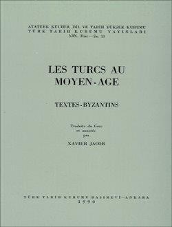 Les Turcs Au Moyen - Age Textes - Byzantins, 1990