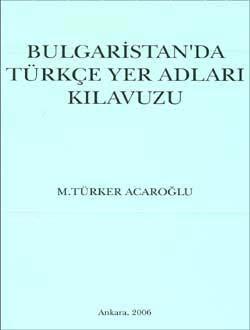 Bulgaristan`da Türkçe Yer Adları Klavuzu, 2006