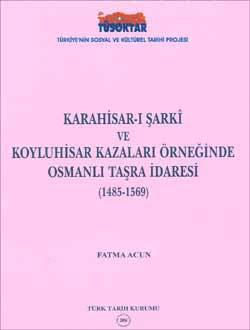 Karahisar-ı Şarkî ve Koyluhisar Kazaları Örneğinde Osmanlı Taşra İdaresi (1485-1569), 2006