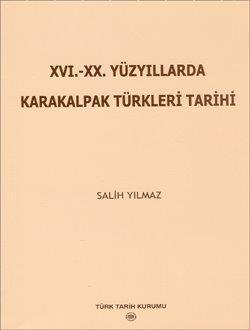 XVI.-XX. Yüzyıllarda Karakalpak Türkleri Tarihi, 2006