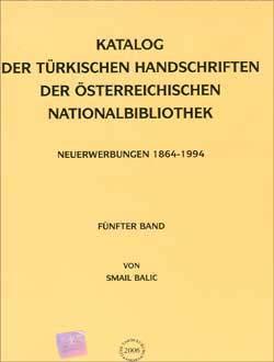 Katalog - Der Türkischen Handschriften Der Österreichischen Nationalbibliothek (Neuerwerburgen 1864-1994), 2006