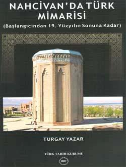 Nahcivan`da Türk Mimarisi (Başlangıcından 19. Yüzyılın Sonuna Kadar), 2007