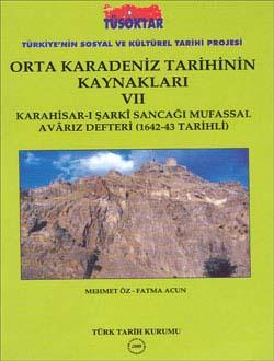Orta Karadeniz Tarihinin Kaynakları VII (Karahisar-ı Şarkî Sancağı Mufassal Avârız Defteri 1642-1643 Tarihli), 2008