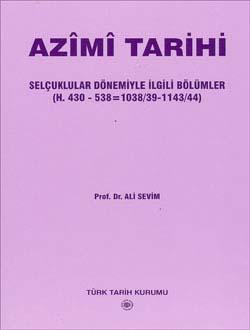 Azîmî Tarihi (Selçuklular Dönemiyle İlgili Bölümler H.430-538=1038/39-1143/44), 2006