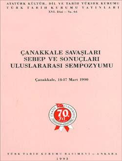 Çanakkale Savaşları Sebep ve Sonuçları Uluslararası Sempozyumu, Çanakkale 14-17 Mart 1990, 1993