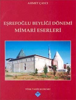 Eşrefoğlu Beyliği Dönemi Mimari Eserleri, 2008