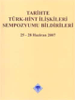 Tarihte Türk-Hint İlişkileri Sempozyumu Bildirileri 25-28 Haziran 2007, 2008
