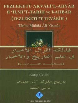 Fezleketü Akvâli`l-Ahyâr fî `İlmi`t-Târih ve`l-Ahbâr (Fezleketü`t-Tevârih), 2009
