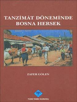 Tanzimat Döneminde BOSNA HERSEK (Siyasi, İdari, Sosyal ve Ekonomik Durum), 0