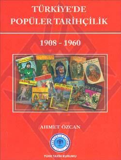 Türkiye`de Popüler Tarihçilik 1908-1960, 2011