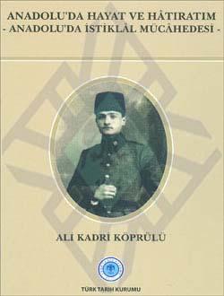 Anadolu`da Hayat ve Hâtıratım (-Anadolu`da İstiklâl Mücadelesi-), 2011
