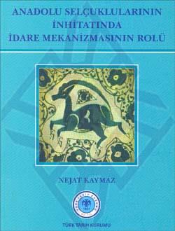 Anadolu Selçuklularının İnhitatında İdare Mekanizmasının Rolü, 2011