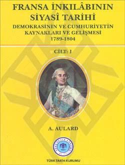 Fransa İnkılâbının Siyasî Tarihi I.-II-III. Cilt (Takım), 2011