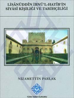 Lisanüddîn İbnü`l-Hatîb`in Siyâsî Kişiliği ve Tarihçiliği, 2012