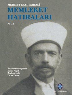 Memleket Hatıraları  Mehmet Esat Serezli  (I, II Cilt Takım Halinde), 2012