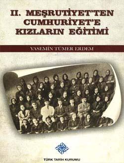 II. Meşrutiyet`ten Cumhuriyet`e Kızların Eğitimi, 2013