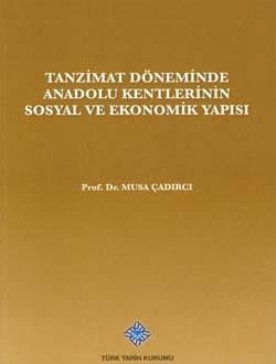 Tanzimat Döneminde Anadolu Kentlerinin Sosyal ve Ekonomik Yapısı, 2013