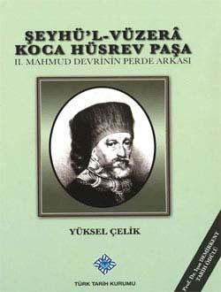 Şeyhü`l-Vüzerâ Koca Hüsrev Paşa (II. Mahmud Devrinin Perde Arkası), 2013