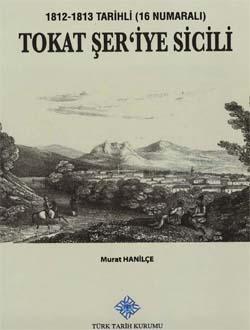 Tokat Şer`iye Sicili (1812-1813 Tarihli - 16 Numaralı), 2013