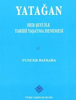 Yatağan (Her Şeyi ile Tarihi Yaşatma Denemesi), 2013