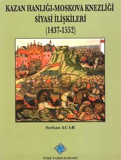 Kazan Hanlığı-Moskova Knezliği Siyasi İlişkileri (1437-1552), 2013