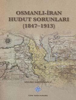 Osmanlı-İran Hudut Sorunları (1847-1913), 2013